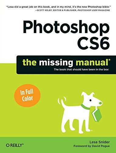 Photoshop CS6: The Missing Manual 1st edition by Snider, Lesa (2012) Paperback