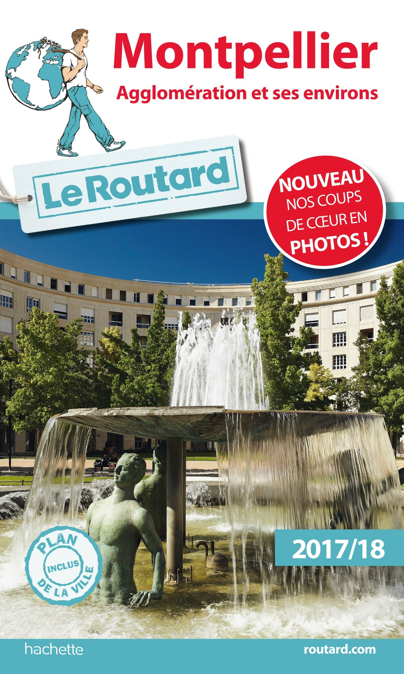 Guide du Routard Montpellier 2017/18: Agglomérati...