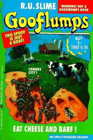 Eat Cheese and Barf!(Gooflumps #4 1/2)