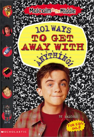 101 Ways to Get Away With Anything!