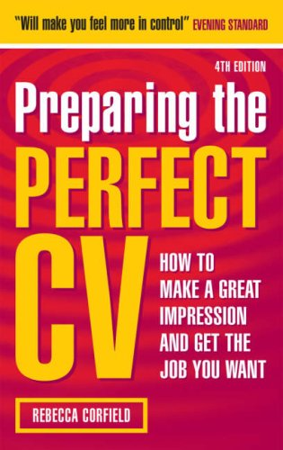 Preparing the Perfect CV: How to Make a Great Impr...
