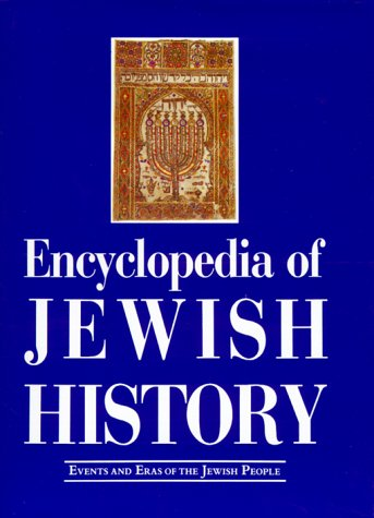 Encyclopedia Of Jewish History: Events And Eras Of...