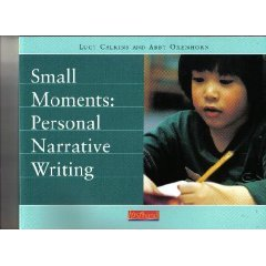Small Moments: Personal Narrative Writing / Lucy C...
