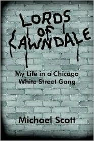 Lords of Lawndale: My Life in a Chicago White Stre...