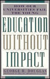 Education Without Impact: How Our Universities Fai...