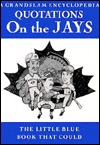 Quotations on the Jays: The Little Blue Book That ...