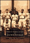 African-American Life in Jacksonville (Images of A...