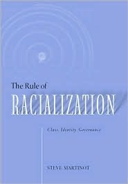The Rule of Racialization: Class, Identity, Govern...