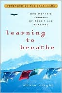 Learning to Breathe: One Woman's Journey of Spirit...