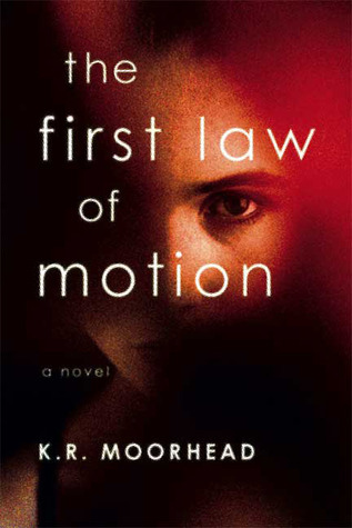 The First Law of Motion: A Novel