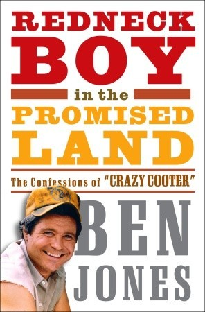 Redneck Boy in the Promised Land: The Confessions ...