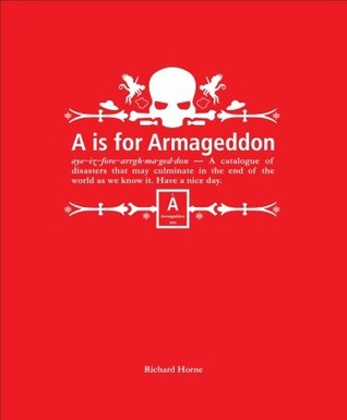 A is for Armageddon: An Illustrated Catalogue of D...