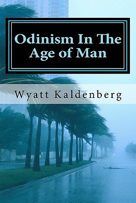 Odinism in the Age of Man