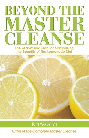 Master Cleanse 365: The Daily Plan for Staying Det...