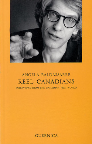 Reel Canadians: Interviews from the Canadian Film ...