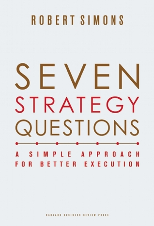 Seven Strategy Questions: A Simple Approach for Be...