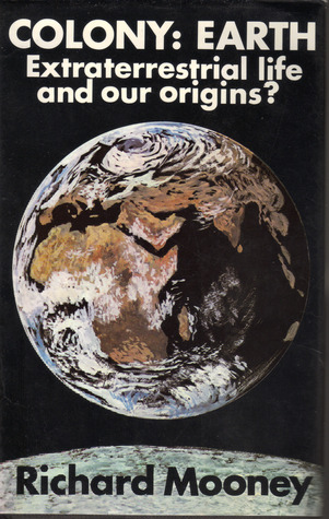 Colony: Earth Extraterrestrial Life and Our Origin...