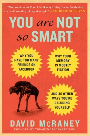 You Are Not So Smart: Why You Have Too Many Friend...