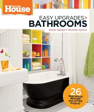 This Old House Easy Upgrades: Bathrooms: Smart Mak...
