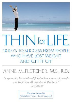 Thin for Life: 10 Keys to Success from People Who ...