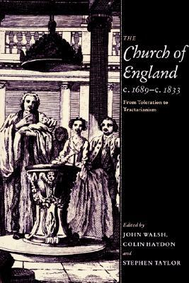 The Church of England C.1689 C.1833: From Tolerati...