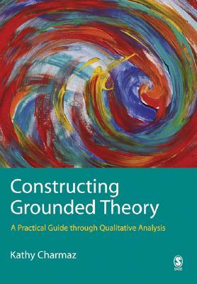 Constructing Grounded Theory: A Practical Guide Th...