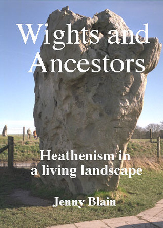 Wights and Ancestors: Heathenism in a Living Lands...