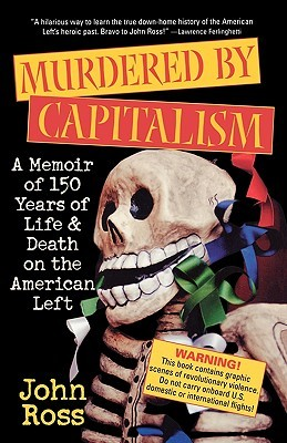 Murdered by Capitalism: A Memoir of 150 Years of L...