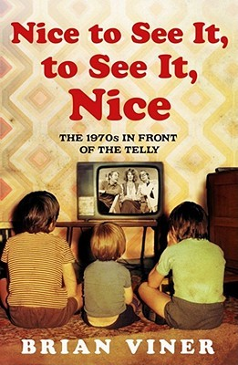 Nice To See It, To See It, Nice: Bk. 4: The 1970s ...