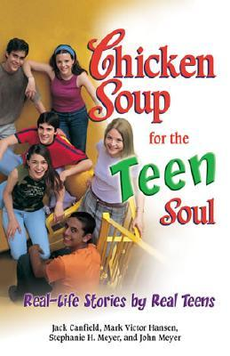 Chicken Soup for the Teen Soul: Real Stories by Re...