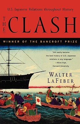 The Clash: U.S.-Japanese Relations Throughout Hist...