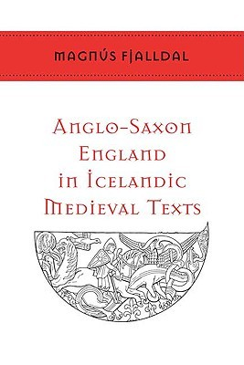 Anglo-Saxon England in Icelandic Medieval Texts (T...