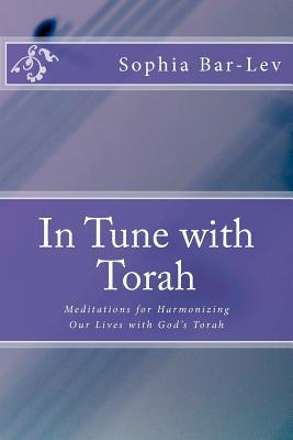 In Tune with Torah: Meditations for Harmonizing Ou...