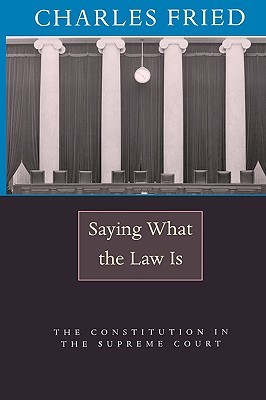 Saying What the Law Is: The Constitution in the Su...
