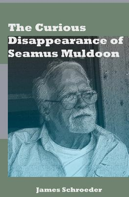 The Curious Disappearance of Seamus Muldoon