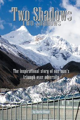 Two Shadows - the inspirational story of one man's...