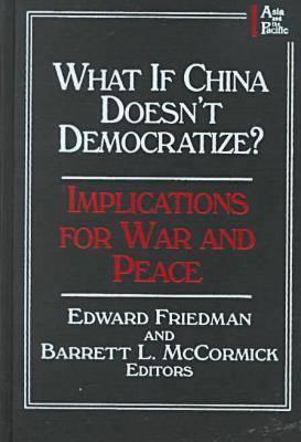 What If China Doesn't Democratize?: Implications f...