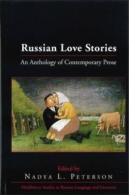 Russian Love Stories: An Anthology of Contemporary...