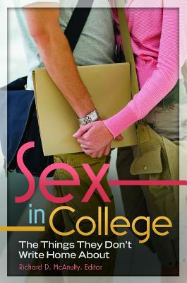 Sex in College: The Things They Don't Write Home a...