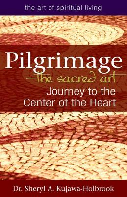 Pilgrimage--The Sacred Art: Journey to the Center ...