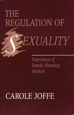 The Regulation of Sexuality: Experiences of Family...