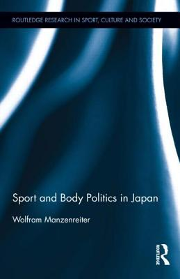 Sport and Body Politics in Japan