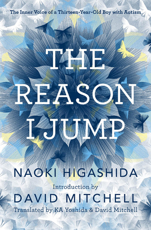 The Reason I Jump: The Inner Voice of a Thirteen-Y...