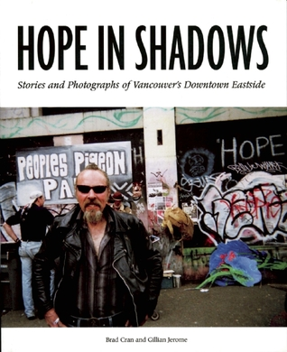 Hope in Shadows: Stories and Photographs of Vancou...
