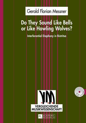 Do They Sound Like Bells or Like Howling Wolves?: ...