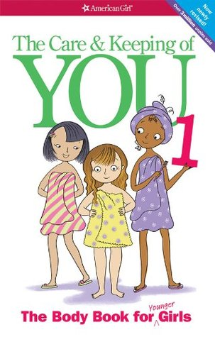 The Care & Keeping of You: The Body Book for Young...