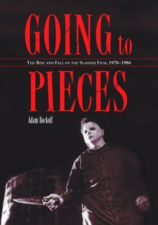 Going to Pieces: The Rise and Fall of the Slasher ...