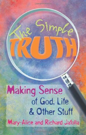 The Simple Truth: Making Sense of God, Life & Other Stuff