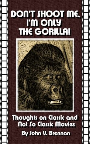 Don't Shoot Me, I'm Only The Gorilla!