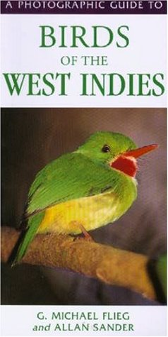 A Photographic Guide to Birds of the West Indies